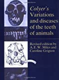 img - for Colyer's Variations and Diseases of the Teeth of Animals book / textbook / text book