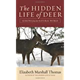The Hidden Life of Deer: Lessons from the Natural World ~ Elizabeth Marshall Thomas