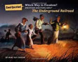 Which Way to Freedom?: And Other Questions About the Underground Railroad (Good Question!)