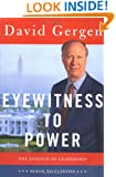 Eyewitness to Power: The Essence of Leadership, Nixon to Clinton