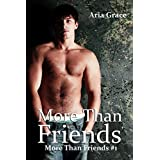 More Than Friends: Gay for You M/M Romance ~ Aria Grace