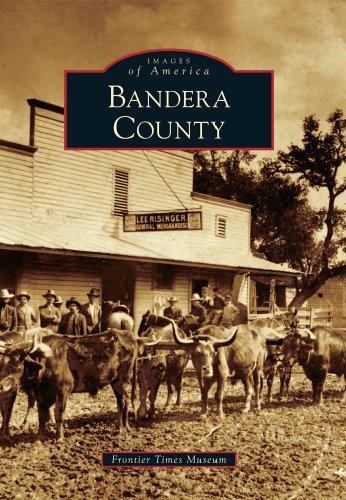 Bandera County (Images of America) PDF