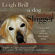 A Dog Named Slugger (       UNABRIDGED) by Leigh Brill Narrated by Tiffany Williams