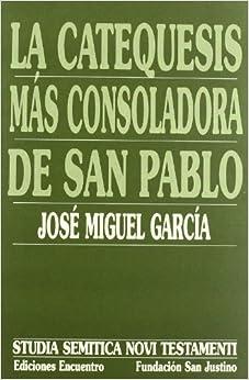 La catequesis mas consoladora de San Pablo/ The most Comforting