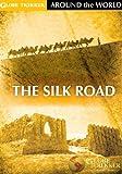 Globe Trekker - Around the World: The Silk Road [Import]
