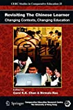 img - for Revisiting The Chinese Learner: Changing Contexts, Changing Education (CERC Studies in Comparative Education) book / textbook / text book
