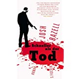 """Schneller als der Tod: Romanvon """"Josh Bazell"""""""