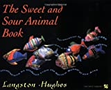 The Sweet and Sour Animal Book (The Iona and Peter Opie Library of Children's Literature) (0195120302) by Hughes, Langston