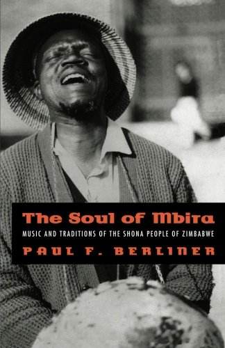The Soul of Mbira: Music and Traditions of the Shona...