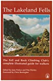 img - for The Lakeland Fells: The Fell and Rock Climbing Club's Complete Illustrated Guide for Walkers book / textbook / text book