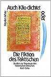 Auch Klio dichtet, oder, Die Fiktion des Faktischen: Studien zur Tropologie des historischen Diskurses (Sprache und Geschichte) (3608912533) by White, Hayden