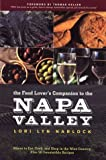 img - for The Food Lover's Companion to the Napa Valley: Where to Eat, Cook, and Shop in the Wine Country Plus 50 Irresistible Recipes by Narlock, Lori Lyn (2003) Paperback book / textbook / text book