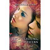 """Die Prophezeiung der Schwestern - Liebe und Verratvon """"Michelle Zink"""""""
