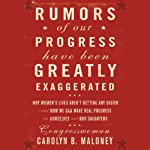 Rumors of Our Progress Have Been Greatly Exaggerated | Carolyn B. Maloney