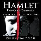 Hamlet, Prince of Denmark Hörbuch von William Shakespeare Gesprochen von: B. J. Harrison