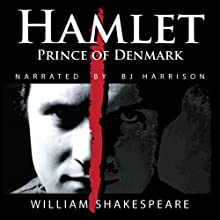 Hamlet, Prince of Denmark (       UNABRIDGED) by William Shakespeare Narrated by B. J. Harrison