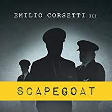 Scapegoat: A Flight Crew's Journey from Heroes to Villains to Redemption Audiobook by Emilio Corsetti III Narrated by Fred Filbrich