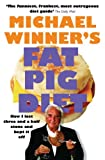 Michael Winner Fat Pig Diet