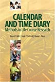 img - for Calendar and Time Diary Methods in Life Course Research by Robert F. Belli (2008-10-15) book / textbook / text book