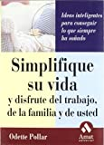 img - for Simplifique su vida: Y disfrute del trabajo, de la familia y de usted book / textbook / text book