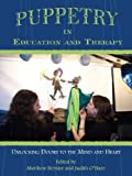 Puppetry in Education and Therapy: Unlocking Doors to the Mind and Heart
