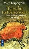 L'Odyss�e du dernier Neandertal, tome 3 : Tsinaka, l'oeil de la toundra par Klapczynski