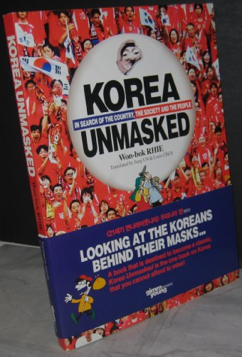 Korea Unmasked In Search of the Country, the Society and the People (New Edition) (Graphic Novel)