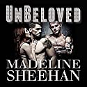 Unbeloved: Undeniable, Book 4 (       UNABRIDGED) by Madeline Sheehan Narrated by Tatiana Sokolov