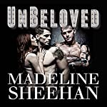 Unbeloved: Undeniable, Book 4 | Madeline Sheehan