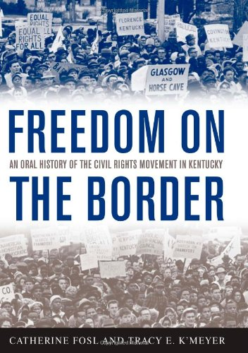 Freedom on the Border: An Oral History of the Civil Rights Movement in Kentucky (Kentucky Remembered: An Oral History Se