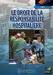 Le droit de la responsabilit� hospita...