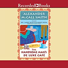 The Handsome Man's Deluxe Café (       UNABRIDGED) by Alexander McCall Smith Narrated by Lisette Lecat