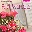 Southern Comfort Audiobook by Fern Michaels Narrated by Jeffrey Cummings