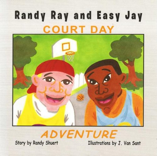 RANDY RAY AND EASY JAY COURT DAY ADVENTURE (RANDY RAY AND EASY JAY STORYBOOK ADVENTURES)
