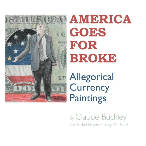 America Goes For Broke: Allegorical Currency Paintings PDF