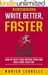 Write Better, Faster: How To Triple Y...
