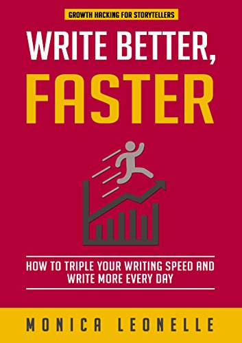 Write Better, Faster by Monica Leonelle ebook deal