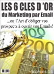 Les 6 Cl�s d'Or du Marketing par Emai...