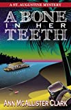 img - for A Bone in Her Teeth (St. Augustine Mystery) book / textbook / text book