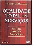 Qualidade Total em Serviços. Conceitos, Exercícios, Casos Práticos - 9788522447909