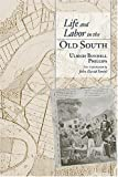 Life and Labor in the Old South (Southern Classics)
