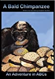 A Bald Chimpanzee, an Adventure in ABCs