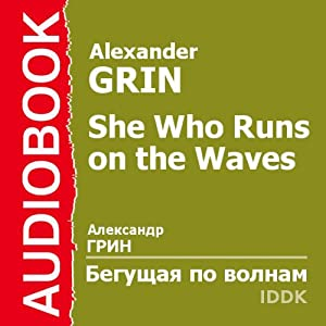She Who Runs on the Waves | [Alexander Grin]