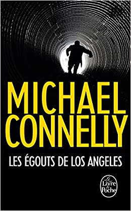 Les Égouts de Los Angeles - Michael Connelly