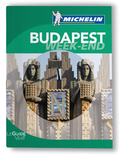 Budapest Guide Vert Week-End Michelin 2011-2012