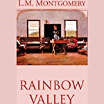 Rainbow Valley (       UNABRIDGED) by L.M. Montgomery Narrated by Grace Conlin