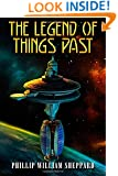 The Legend of Things Past