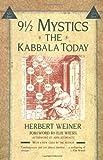 Nine and a Half Mystics: The Kabbala Today (0684843250) by Weiner, Herbert