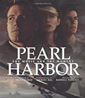 Pearl Harbor: The Movie and the Moment (Newmarket Pictorial Moviebooks)