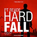 Hard Fall: A Gripping, Noir Detective Mystery (Hard-Boiled Mysteries, Hard Boiled Detective Fiction, Hard Boiled Thriller) (Thomas Blume, Book 1) Audiobook by PT Reade Narrated by Jay Prichard